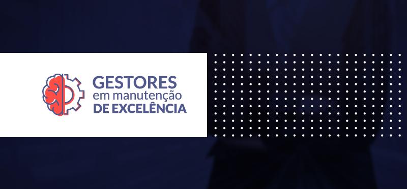 11ª Edição Curso Gestores em Manutenção de Excelência 2021