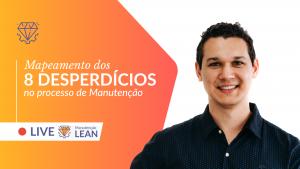 Webinar #01 Manutenção Lean – Como Solucionar os 8 Desperdícios no Processo de Manutenção